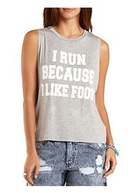 I Run Because Graphic Muscle Tee