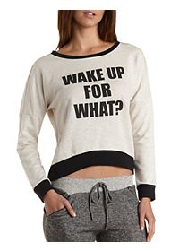 Wake Up For What Graphic Sweatshirt