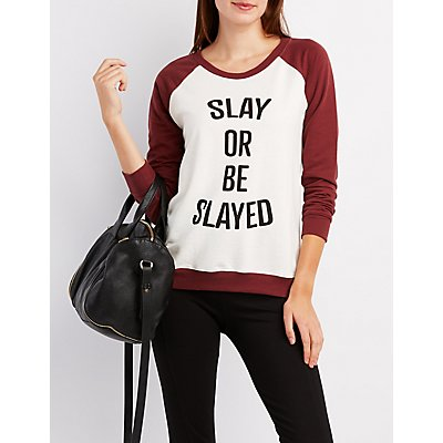 """Slay Or Be Slayed"" Raglan Sweatshirt"
