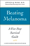Beating Melanoma A Five-Step Survival Guide