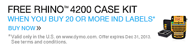 Free 4200 Case Kit When You Buy 20 or More IND Labels. Valid only in the U.S. on www.dymo.com. Offer expires Dec 31, 2013.