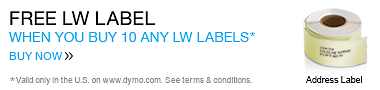 Buy 10 LW Labels Choose 1 for Free. Valid only in the U.S. on www.dymo.com. Offer expires Dec 31, 2014.