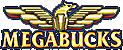 megabucks slot machine locations