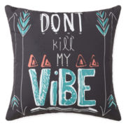 Home Expressions™ Don't Kill My Vibe Decorative Pillow
