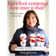 Barefoot Contessa: How Easy Is That?: Fabulous Recipes & Easy Tips