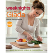 Weeknights + Giada: Quick and Simple Recipes to Revamp Dinner