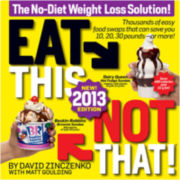 Eat This, Not That! 2013: The No-Diet Weight Loss Solution