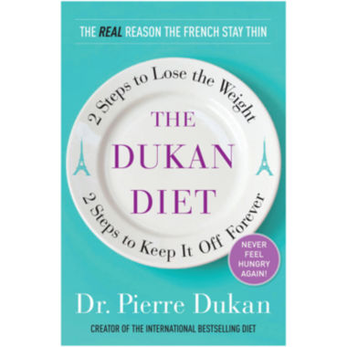 jcpenney.com | The Dukan Diet: 2 Steps to Lose the Weight, 2 Steps to Keep It Off Forever