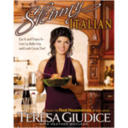Skinny Italian: Eat It and Enjoy It–Live La Bella Vita and Look Great, Too