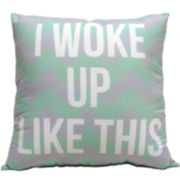 I Woke Up Like This Decorative Pillow