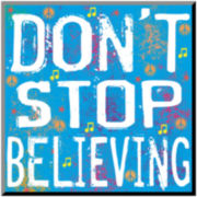 Don't Stop Believing Print Wall Art