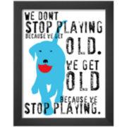 Don't Stop Playing Framed Print Wall Art