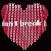 Don T Break It Bla