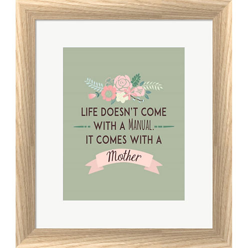 Life Doesn't Come With A Manual Framed Print WallArt