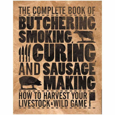 jcpenney.com | The Complete Book Of Butchering Smoking, Curing & Sausage Making
