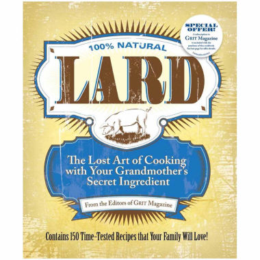 "jcpenney.com | ""Lard"" The Lost Art of Cooking with Your Grandmother's Secret Ingredient"
