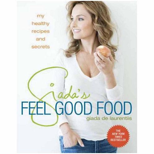 Giadas Feel Good Food My healthy recipes and Secrets