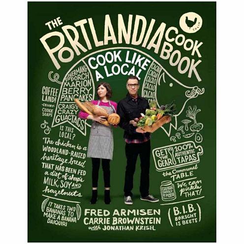 """The Portlandia Cookbook"" Cook Like a Local"