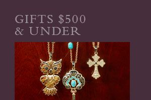 GIFTS $500 & UNDER