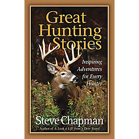 Great Hunting Stories By Steve Chapman