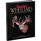 Legendary Whitetails Hunting Book Volume I at Legendary Whitetails