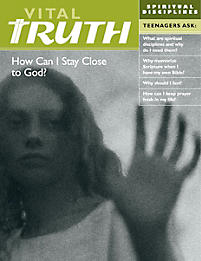 Vital Truth: Spiritual Disciplines - How Can I Stay Close to God?