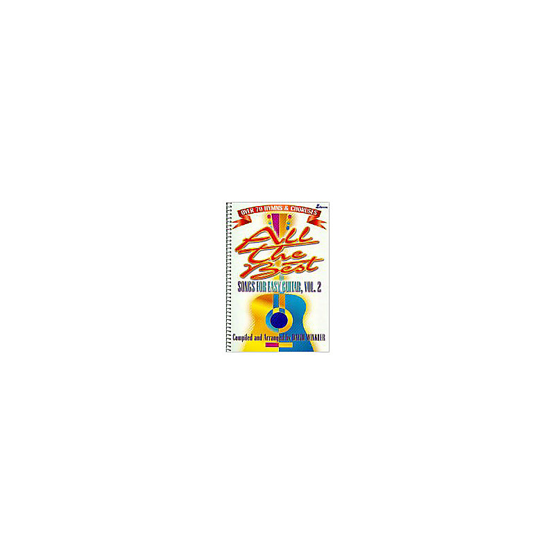 All the Best Songs for Easy Guitar, Volume 2 - Instrumental Book