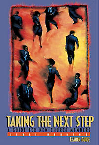 Taking the Next Step: A Guide for New Church Members - Leader Guide