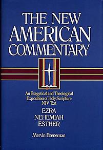 The New American Commentary: Ezra, Nehemiah, Esther
