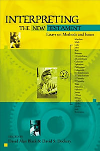interpreting the new testament essays on methods and issues Reviews rethinking new testament textual criticism is a work of confidently recommended scholarship and a welcome contribution to christian studies reference collections and reading lists-.