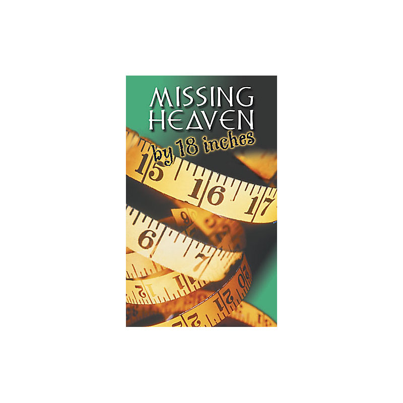 Inspirational Tract: Missing Heaven by 18 Inches