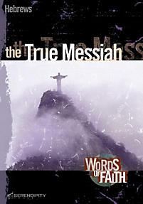 Hebrews: The True Messiah (Words of Faith Series)