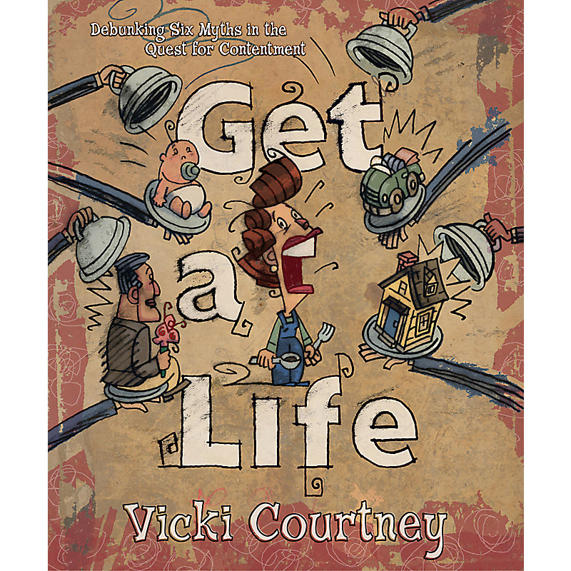 Get A Life! Debunking Six Myths in the Quest for Contentment