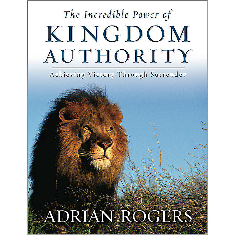 The Incredible Power Of Kingdom Authority: Achieving Victory Through Surrender – Member Book