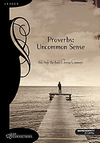 Life Connections Series: Proverbs: Uncommon Sense - Leader Guide