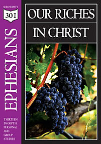 Ephesians: Our Riches in Christ (301 Series)