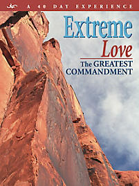 Extreme Love: The Greatest Commandment - Member Book