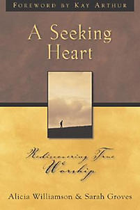 A Seeking Heart: Rediscovering True Worship