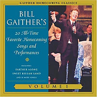 Gaither Homecoming Classics, Volume 1; 20 All-Time Favorite Homecoming Songs and Performances