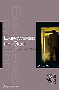 Empowered by God: Moses (Men of Purpose Series)