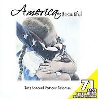 America the Beautiful: Time-honored Patriotic Favorites