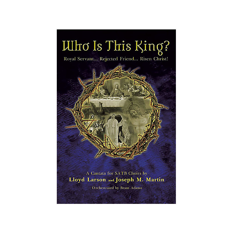 WHO IS THIS KING? CHORAL BOOK (SATB