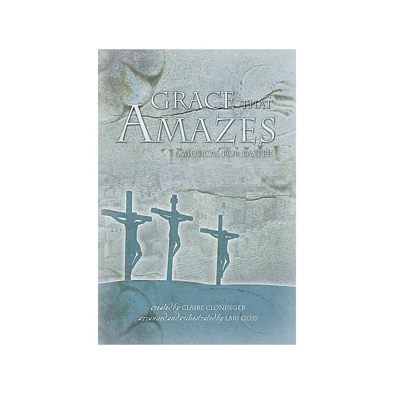 GRACE THAT AMAZES CHORAL BOOK