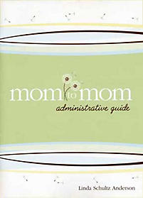 Mom to Mom: Ministry Administrative Guide