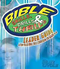 Bible Skills, Drills, & Thrills: Blue Cycle (Grades 4-6) - Leader Guide