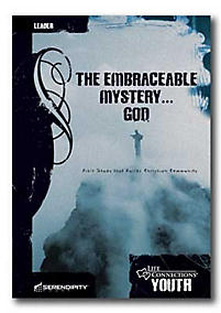 Life Connections YOUTH: The Embraceable Mystery...God - Leader
