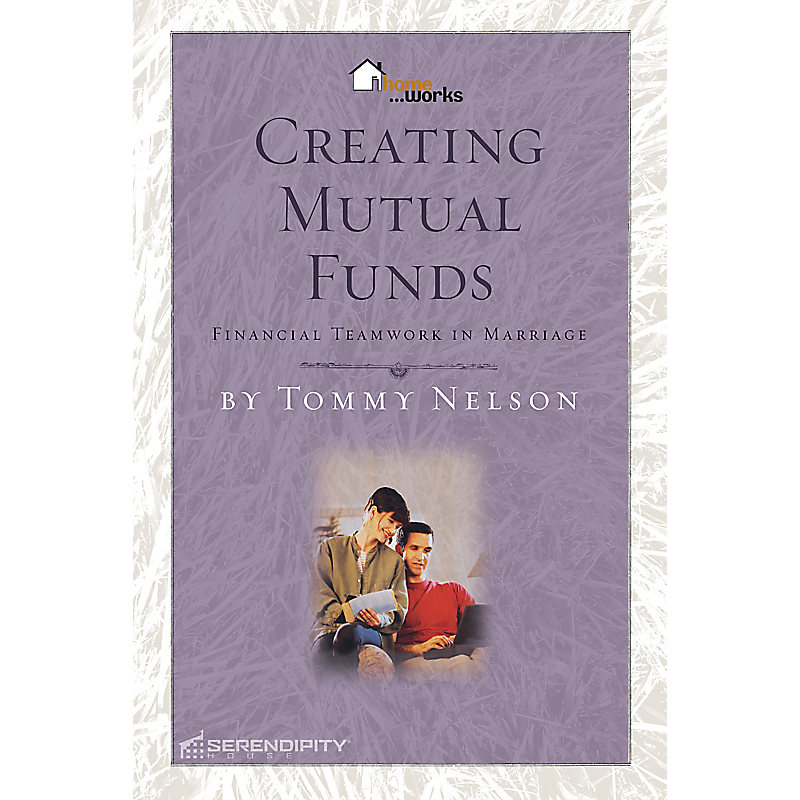 Creating Mutual Funds: Financial Teamwork in Marriage (Homeworks Series)
