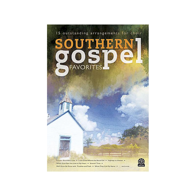 Southern Gospel Favorites; 15 Outstanding Arrangements for Choir