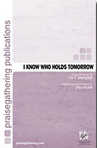 I Know Who Holds Tomorrow - Anthem Orchestration