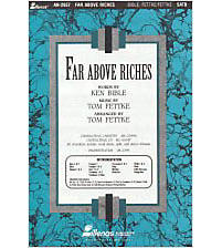 Far Above Riches - Anthem